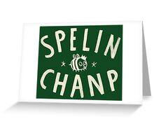SPELIN CHANP Greeting Card