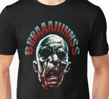 More Brraaaiiinnss Unisex T-Shirt