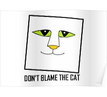 DON'T BLAME THE CAT Poster