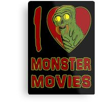 I Love Monster Movies Metal Print