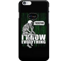 I google, therefore i know everything. iPhone Case/Skin