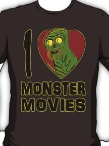 I Love Monster Movies T-Shirt