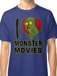 I Love Monster Movies Classic T-Shirt