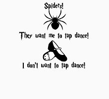 Tap Dancing Spiders Unisex T-Shirt