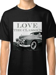 Love The Classics Classic T-Shirt