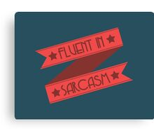 Fluent in Sarcasm Ribbons Canvas Print