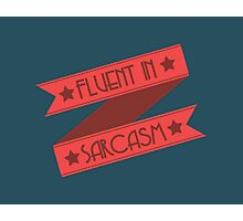 Fluent in Sarcasm Ribbons Photographic Print