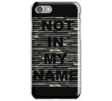 Not in my Name WHITE iPhone Case/Skin