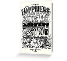 Happiness can be Found in the Darkest of Times Greeting Card