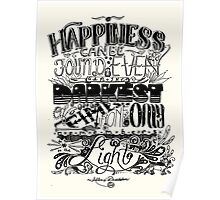 Happiness can be Found in the Darkest of Times Poster
