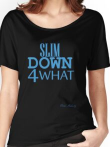 SLIM DOWN 4 WHAT Women's Relaxed Fit T-Shirt