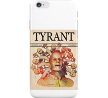 'Tyrant' iPhone Case/Skin