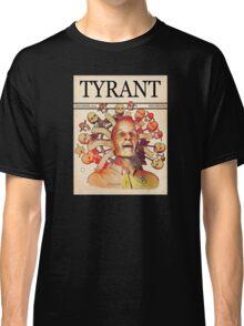 'Tyrant' Classic T-Shirt