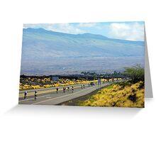 Long road ahead... Kona Ironman Greeting Card