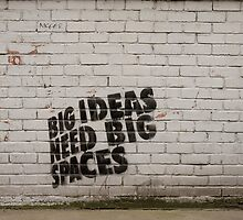 Big ideas need big spaces by Cvail73