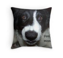 Don't ya miss me? Throw Pillow