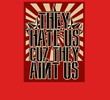 They Hate Us Cuz They Ain't Us Unisex T-Shirt