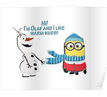 I like warm hugs! Minion and Olaf Poster