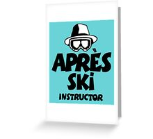 Après-Ski Instructor 01 Greeting Card
