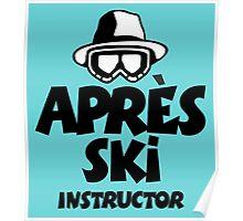 Après-Ski Instructor 01 Poster