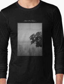 ... listen to the Silence ... Long Sleeve T-Shirt