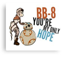 BB-8 You're my Only Hope Metal Print