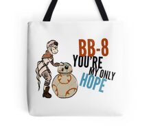 BB-8 You're my Only Hope Tote Bag