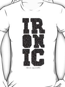Ironic tshirt Alanis Morisette  T-Shirt