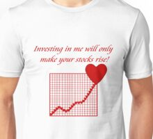 Investing in me will only make your stocks rise! Unisex T-Shirt