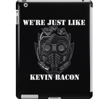 """Peter Quill Star-Lord """"We're Just Like Kevin Bacon"""" iPad Case/Skin"""
