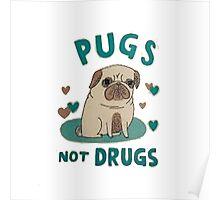 Pugs, Not Drugs Poster