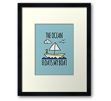 The Ocean Floats My Boat Framed Print