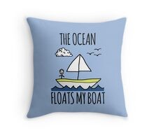 The Ocean Floats My Boat Throw Pillow