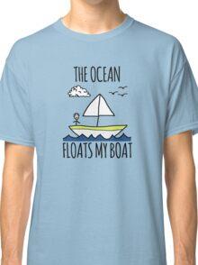 The Ocean Floats My Boat Classic T-Shirt