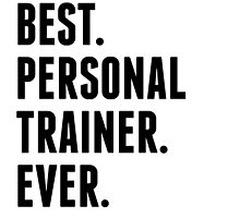 Best Personal Trainer Ever by kwg2200