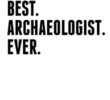 Best Archaeologist Ever by kwg2200