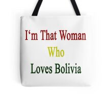 I'm That Woman Who Loves Bolivia  Tote Bag