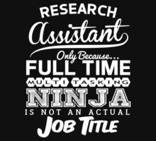 Ninja Research Assistant T-shirt by musthavetshirts