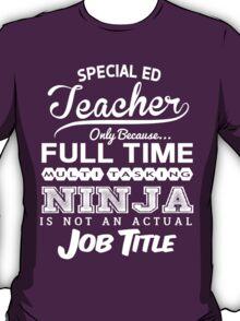 Ninja Special ED Teacher T-shirt T-Shirt