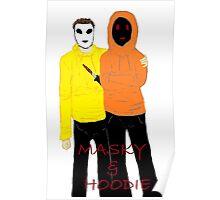 Masky & Hoodie Poster