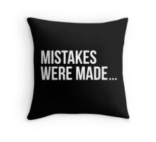 Mistakes were made. Throw Pillow