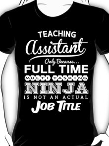 Ninja Teaching Assistant T-shirt T-Shirt