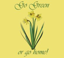 Go Green or Go Home by Lisa  Weber