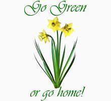 Go Green or Go Home Unisex T-Shirt