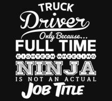 Ninja Truck Driver T-shirt by musthavetshirts