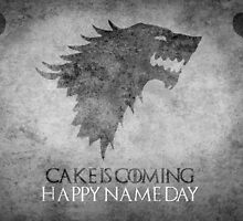 Game of Thrones Birthday: Happy Name Day, Cake is Coming by Alice Edwards