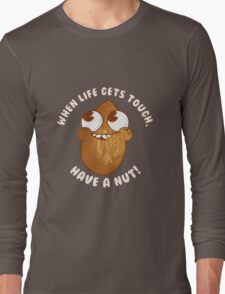 Have A Nut! Long Sleeve T-Shirt