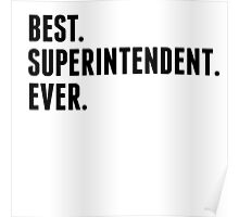 Best Superintendent Ever Poster