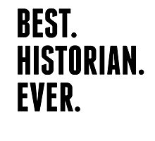 Best Historian Ever Photographic Print