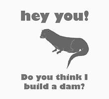 Otter Don't Build A Dam Unisex T-Shirt